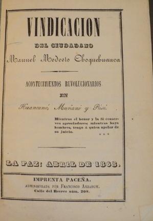 Vindicacion del ciudadano Manuel Modesto Choquehuanca. Aontecimientos: Choquehuanca, Manuel Modesto.