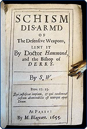 Schism dis-arm'd of the defensive weapons, lent it by Doctor Hammond and the bishop of Derry.:...