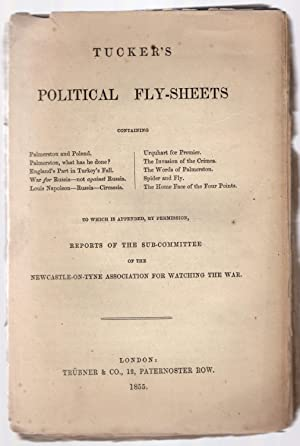 Tucker's political fly-sheets containing.to which is appended, by permission reports of the ...