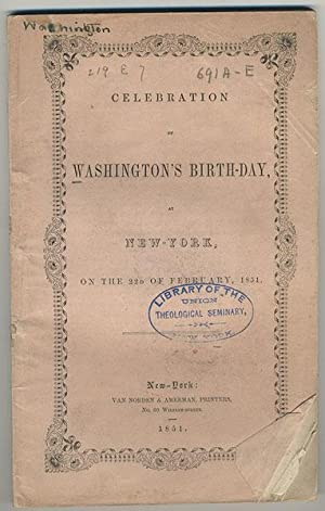 Celebration of Washington's birth-day, at New-York, on the 22d of February, 1851.: Foote, Henry...