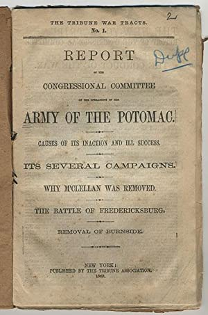 The Tribune war tracts. No. 1. Report of the Congressional Committee on the operations of the Army ...