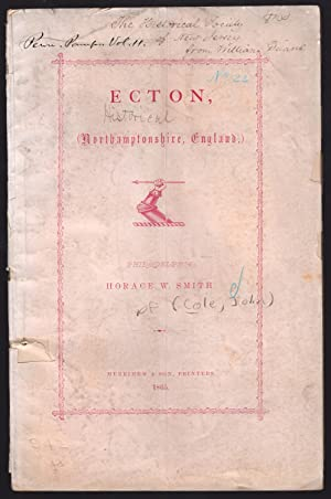 The history and antiquities of Ecton, in the county of Northampton, (England).: Cole, John.