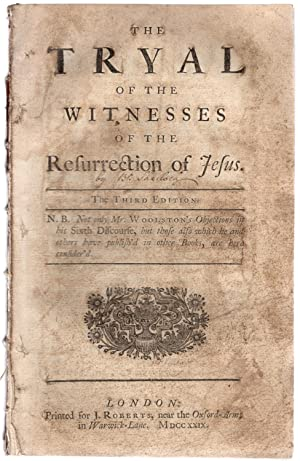 The tryal of the witnesses of the Resurrection of Jesus. The third edition .: Sherlock, Thomas.