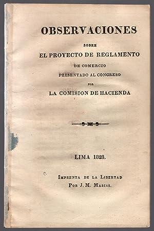 Observaciones sobre el proyecto de reglamento de comercio presentado al congreso por la Comision de...
