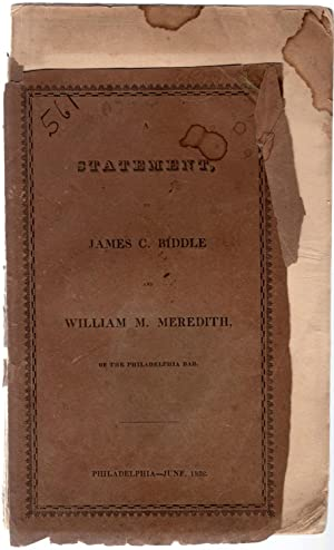A statement, by James C. Biddle and William M. Meredith, of the Philadelphia bar.: Biddle, James C....