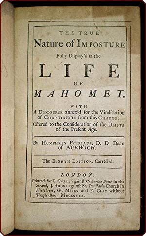 The true nature of imposture fully display'd in the life of Mahomet. With a discourse annex&#39...