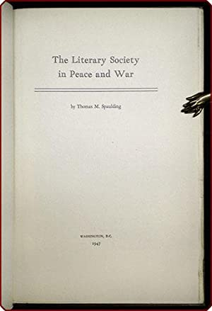The Literary Society in peace and war.: Spaulding, Thomas M.
