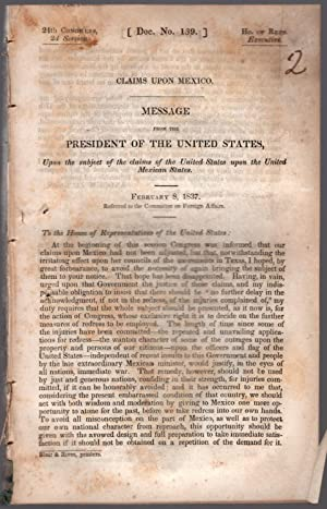 drop-title] Claims upon Mexico. Message from the President of the United States, upon the subject ...