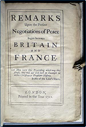 Remarks upon the present negotiations of peace begun between Britain and France.: Maynwaring, ...