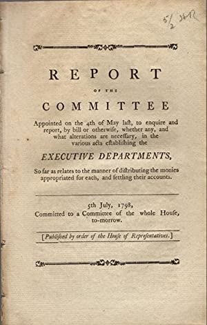 Report of the committee appointed on the 4th of May last, to enquire and report, by bill or ...