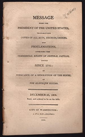 Message from the President of the United States, transmitting copies of all acts, decrees, orders, ...