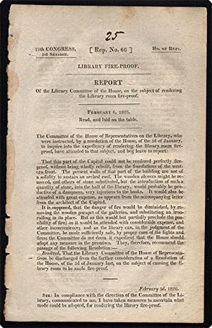 drop-title] Library fire-proof. Report of the Library Committee of the House, on the subject of ...