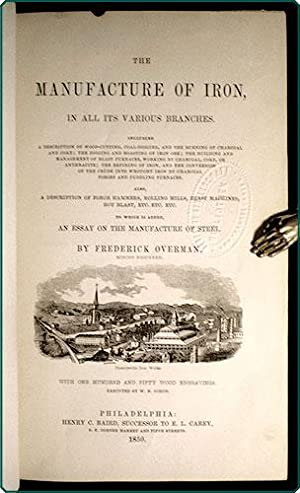 The manufacture of iron, in all its various branches.: Overman, Frederick.