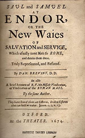 Saul and Samuel at Endor, or, The new waies of salvation and service, which usually temt [sic] men ...