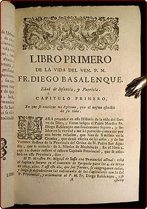 Vida del venerable padre y exemplarissimo varon el maestro Fr. Diego Basalenque, Provincial que fue...