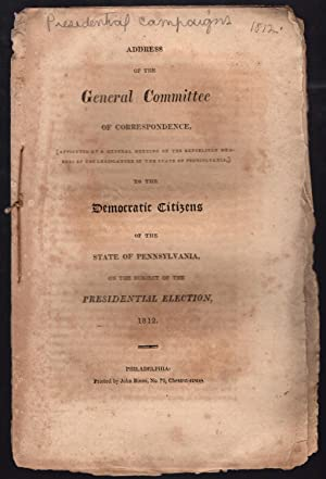 Address of the General Committee of Correspondence, [appointed at a general meeting of the ...