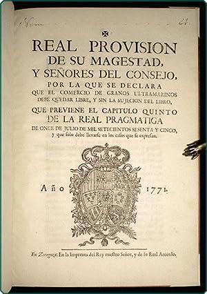 Real provision de su magestad, y se?ores del consejo, por la que se declara que el comercio de ...