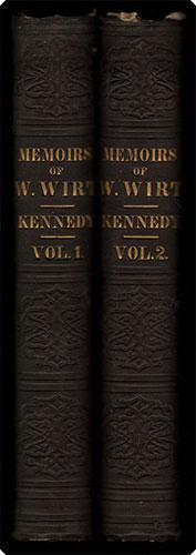 Memoirs of the life of William Wirt, attorney general of the United States.: Kennedy, John ...