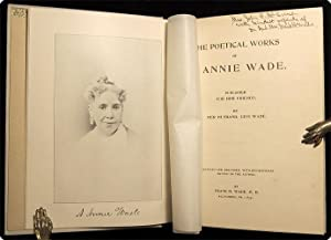 The poetical works of A. Annie Wade.: Wade, A. Annie Rogers.