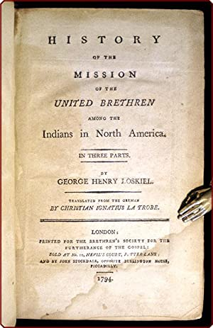 History of the mission of the United Brethren among the Indians in North America. In three parts. ...
