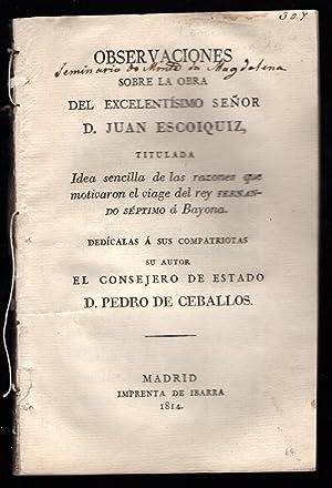 """Observaciones sobre la obra del excelentisimo senor D. Juan Escoiquiz, titulada """"Idea sencilla..."""