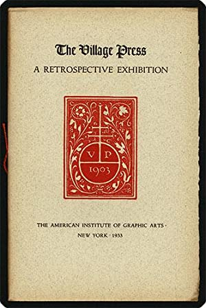 The Village Press a retrospective exhibition 1903?1933.: Village Press.