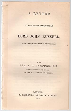 A letter to the Right Honourable Lord John Russell, Her Majesty's First Lord of the Treasury. ...