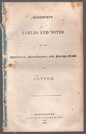 Woodbury's tables and notes on the cultivation, manufacture, and foreign trade of cotton.: ...