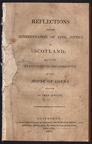 Reflections on the administration of civil justice in Scotland; and on the resolutions of the ...