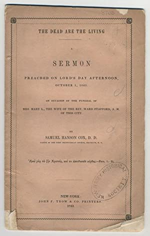 The dead are the living. A sermon preached on Lord's day afternoon, October 1, 1843, on ...