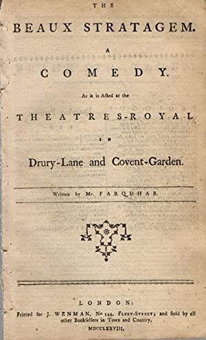 The beaux strategem. A comedy. As it is acted at the Theatres-Royal in Drury-Lane and Covent-Garden...