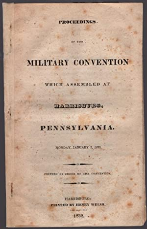 Proceedings of the military convention which assembled at Harrisburg, Pennsylvania, Monday, January...