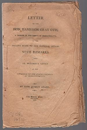 A letter to the Hon. Harrison Gray Otis, a member of the senate of Massachusetts, on the present ...