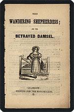 The wandering shepherdess; or the betrayed damsel.