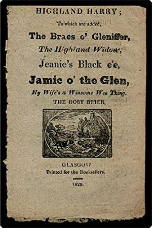 Highland Harry; To which are added, / The Braes o' Gleniffer, / The Highland widow, ...
