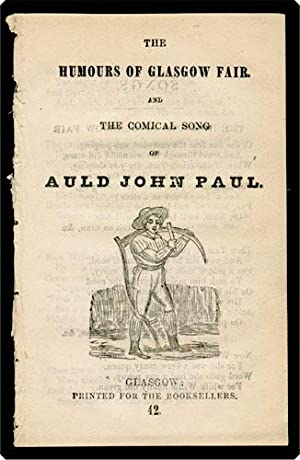 The Humours of Glasgow fair, and The Comical song of Auld John Paul.