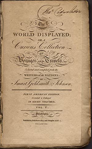 The world displayed; or, a curious collection of voyages and travels.: Goldsmith, Oliver; Samuel ...