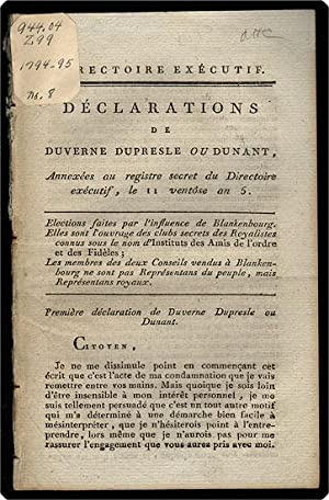 D?clarations de Duverne Dupresle ou Dunant, annex?es au registre secret du Directoire ex?cutif, le ...