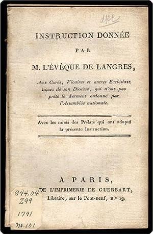Instruction donn?e par M. L'?v?que de Langres, aux cur?s, vicaires et autres eccl?siastiques ...