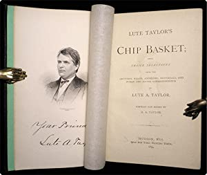 Lute Taylor's chip basket; being choice selections from the lectures, essays, addresses, ...