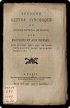 Seconde lettre synodique du Concile national de France, aux pasteurs et aus fid?les, sur divers ...