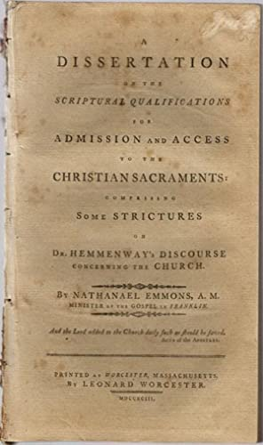 A dissertation on the scriptural qualifications for admission and access to the Christian ...