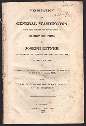 Vindication of General Washington from the stigma of adherence to secret societies . Communicated ...