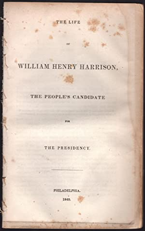 The life of William Henry Harrison, the people's candidate for the presidency.: Jackson, Isaac...