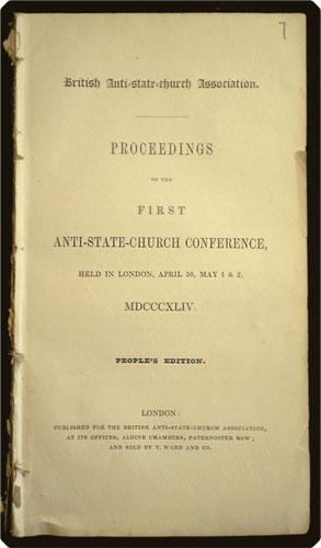 Proceedings of the first Anti-State-Church Conference, held in London, April 30, May 1 & 2, ...
