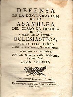 Defensa de la declaraci?n de la Asamblea del Clero de Francia de 1682 ? cerca de la potestad ...