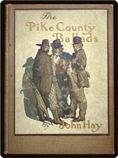 The Pike County ballads.: Hay, John.