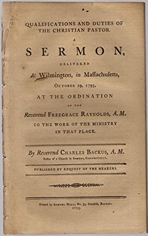 Qualifications and duties of the Christian pastor. A sermon, delivered at Wilmington, in ...
