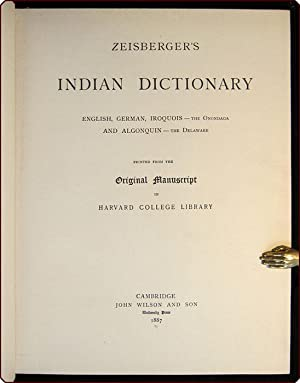 Zeisberger's Indian dictionary: English, German, Iroquois ? The Onondaga, and Algonquin ? The ...