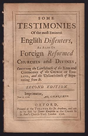 Some testimonies of the most eminent English dissenters, as also of foreign reformed churches and ...